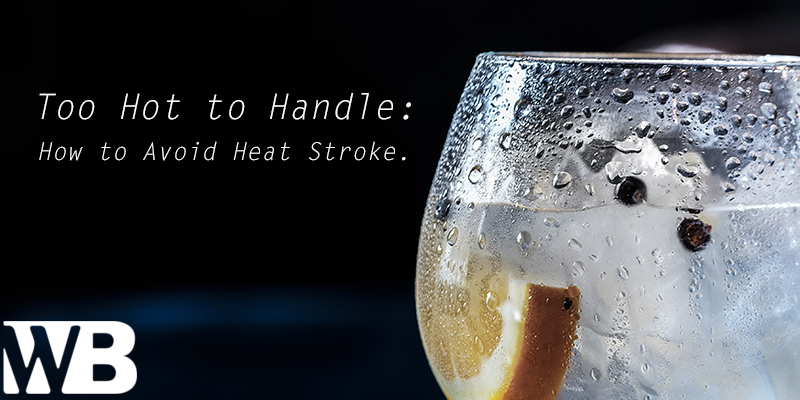 Too Hot to Handle_ How to Avoid Heat Stroke.